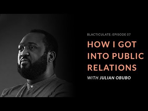 EP 07: HOW I GOT INTO PUBLIC RELATIONS w/ Julian Obubo