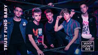 Why Don't We - Trust Fund Baby (Official Audio)