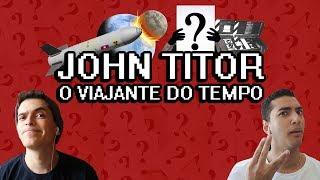 JOHN TITOR, O VIAJANTE DO TEMPO - Você Sabia?