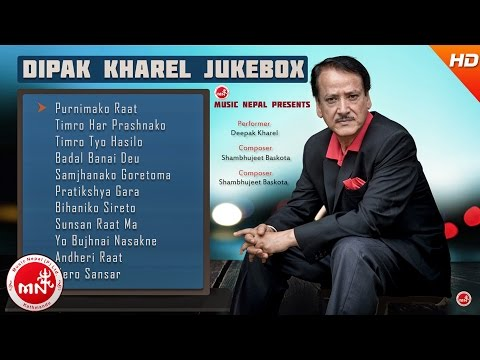 Dipak Kharel | Nepali Best Songs Collection | Jukebox Vol - 2