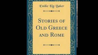 Stories of Old Greece and Rome - Chapter 4 (Minerva) Pt1