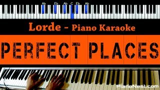 Lorde - Perfect Places - Piano Karaoke / Sing Along / Cover with Lyrics Mp3