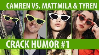 Camren vs. Mattmila & Tyren | Crack Humor # 1