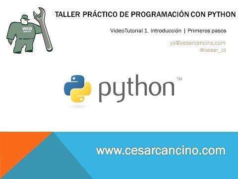 Videotutorial 1. Taller Práctico programación con Python. Introducción y Primeros pasos