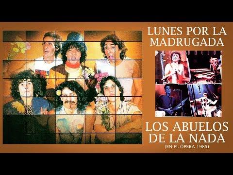Lunes Por la Madrugada - Abuelos de la Nada en el Ópera / Audio Remaster (1985)