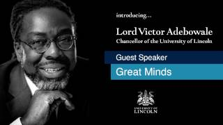 Great Minds Lord Victor Adebowale CBE  University of Lincoln