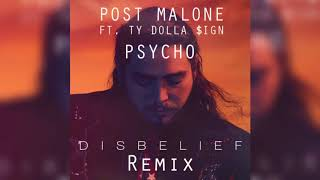 Post Malone - Psycho ft. Ty Dolla $ign (Disbelief Remix)