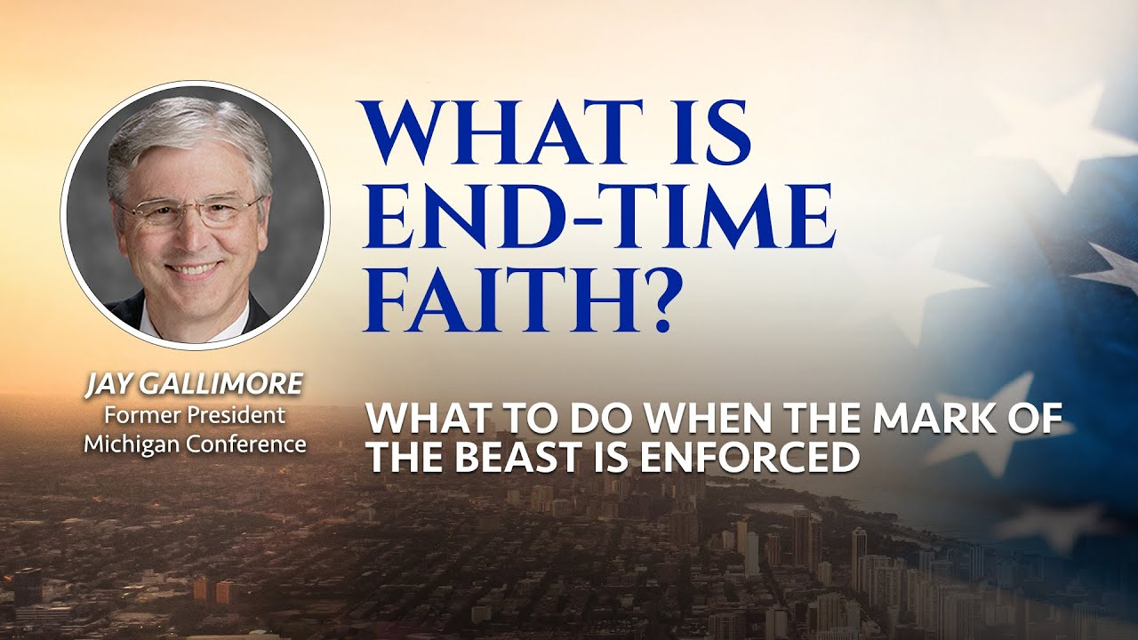 3 - What is End-Time Faith? (What to Do When the Mark of the Beast is Enforced)