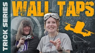 Wall Taps with Drib, Zoe FPV and Miss Creature - Trick Series