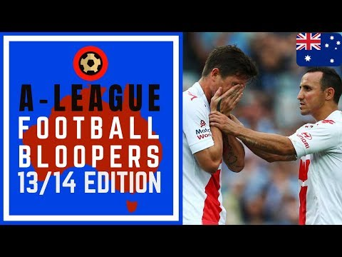 A-LEAGUE FOOTBALL BLOOPERS 2013/14 – THE YEAR OF THE FAIL