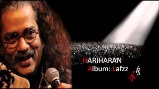 Tujhe Kasam Hai Saqiya Sharab La Sharab De Hariharan's Ghazal From Album Lafzz