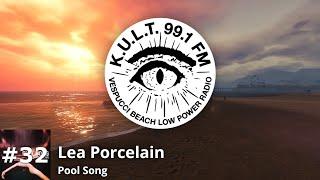 KULT FM - Track 32 | Lea Porcelain - Pool Song