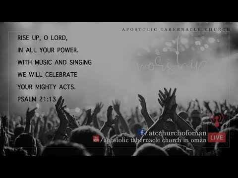 Apostolic Tabernacle Church  – Friday Worship 28/02/2020