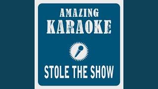 Stole the Show (Karaoke Version) (Originally Performed By Kygo & Parson James)
