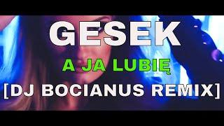 Gesek - A Ja Lubię (DJ Bocianus Remix)