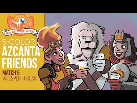 Much Abrew: Five-Color Azcanta Friends vs Esper Tokens (Match 5)
