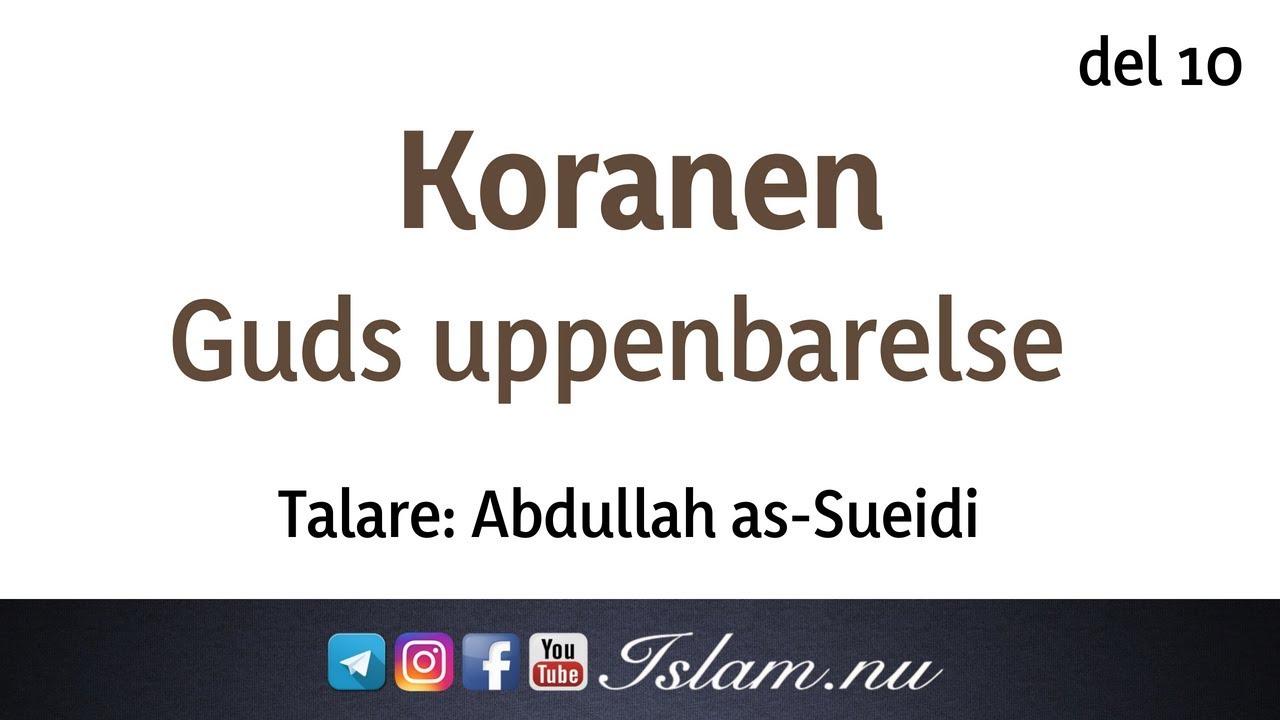 Koranen är Guds uppenbarelse | del 10 | Abdullah as-Sueidi