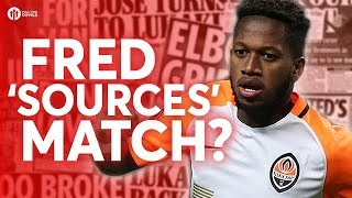 FRED 'SOURCES' MATCH UP! Tomorrow's Manchester United Transfer News Today! #3