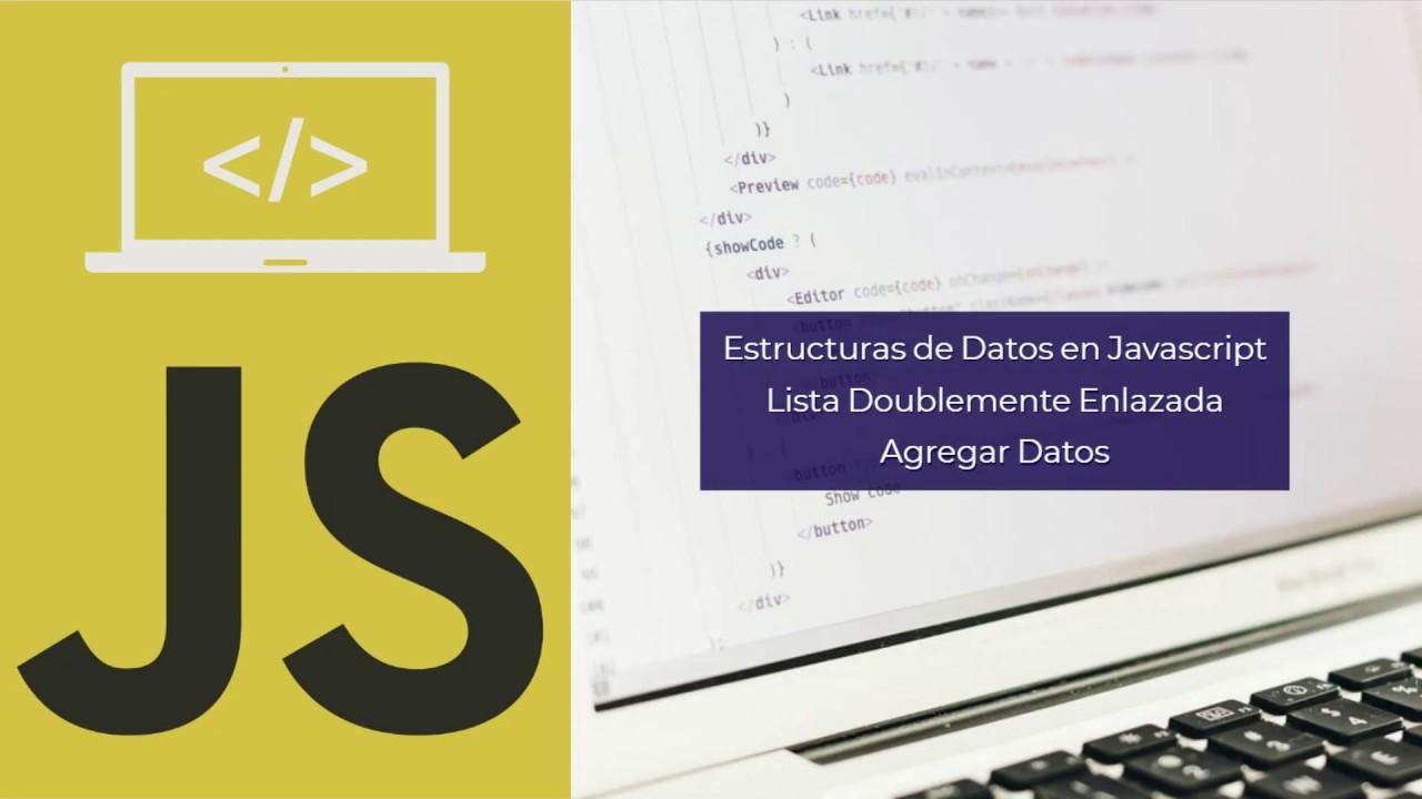 Estructuras De Datos En Javascript 13 Lista Doblemente Enlazada Agregar