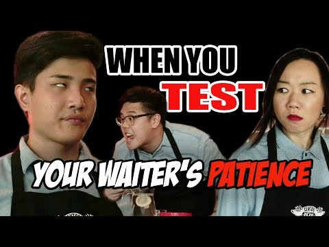 When You Test Your Waiter's Patience