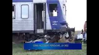 Grav accident feroviar la Iasi