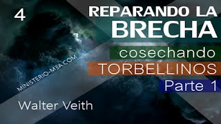4/15 Cosechando torbellinos Parte 1 - Reparando la Brecha | Walter Veith
