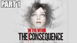 The Evil Within The Consequence Walkthrough Part 1 - DLC Gameplay Review With Commentary
