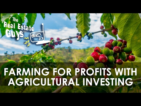 Farming for Profits with Agricultural Investing