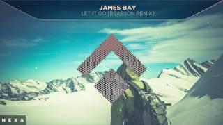 James Bay - Let It Go (Bearson Remix) [Free Download]
