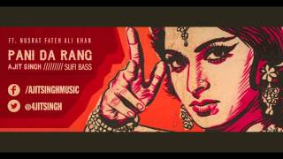 Ajit Singh - Pani Da Rang ft. Nusrat Fateh Ali Khan (Sufi Bass)