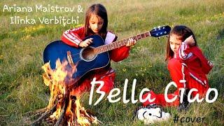 Ariana Maistrov & Ilinka Verbițchi (SISNBRO) - Bella Ciao
