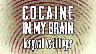 Bergwall vs Dillinger - Cocaine In My Brain [Edit] FREE DOWNLOAD