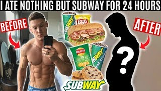 I ate nothing but SUBWAY for 24 HOURS and this is what happened...
