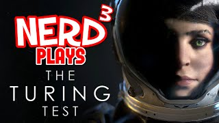 Nerd³ Plays... The Turing Test - It