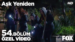 Zeynep, Fadik, Selin ve Şaziment'in mezarlık görevi! Aşk Yeniden 54. Bölüm