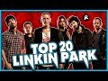 TOP 20 LINKIN PARK SONGS