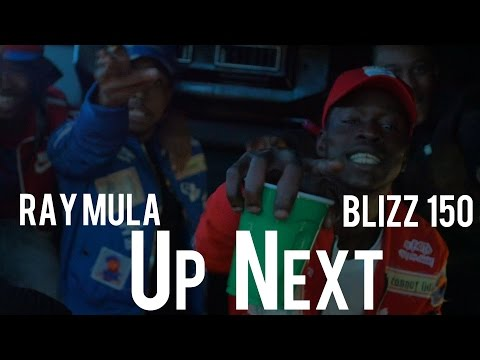 Ray mula & Blizz 150 - Up next (Dir. By Kapomob Films)