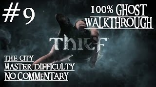 Thief - The City - Full GHOST MASTER PC Walkthrough No Commentary