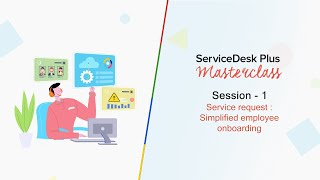 #servicedesk_plus_on_premises_master_class_season_2 learn how to help new employees have a great first day by simplifying the onboarding process, designing r...