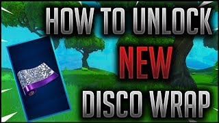 How to Unlock *NEW* Disco Wrap Camo - 14 days of fortnite challenges free rewards gifts