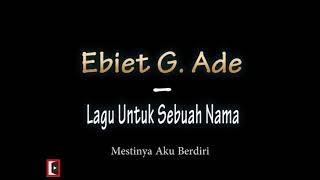 Lagu Lawas. Ebiet G. Ade - Lagu untuk Sebuah Nama. Lirik Video