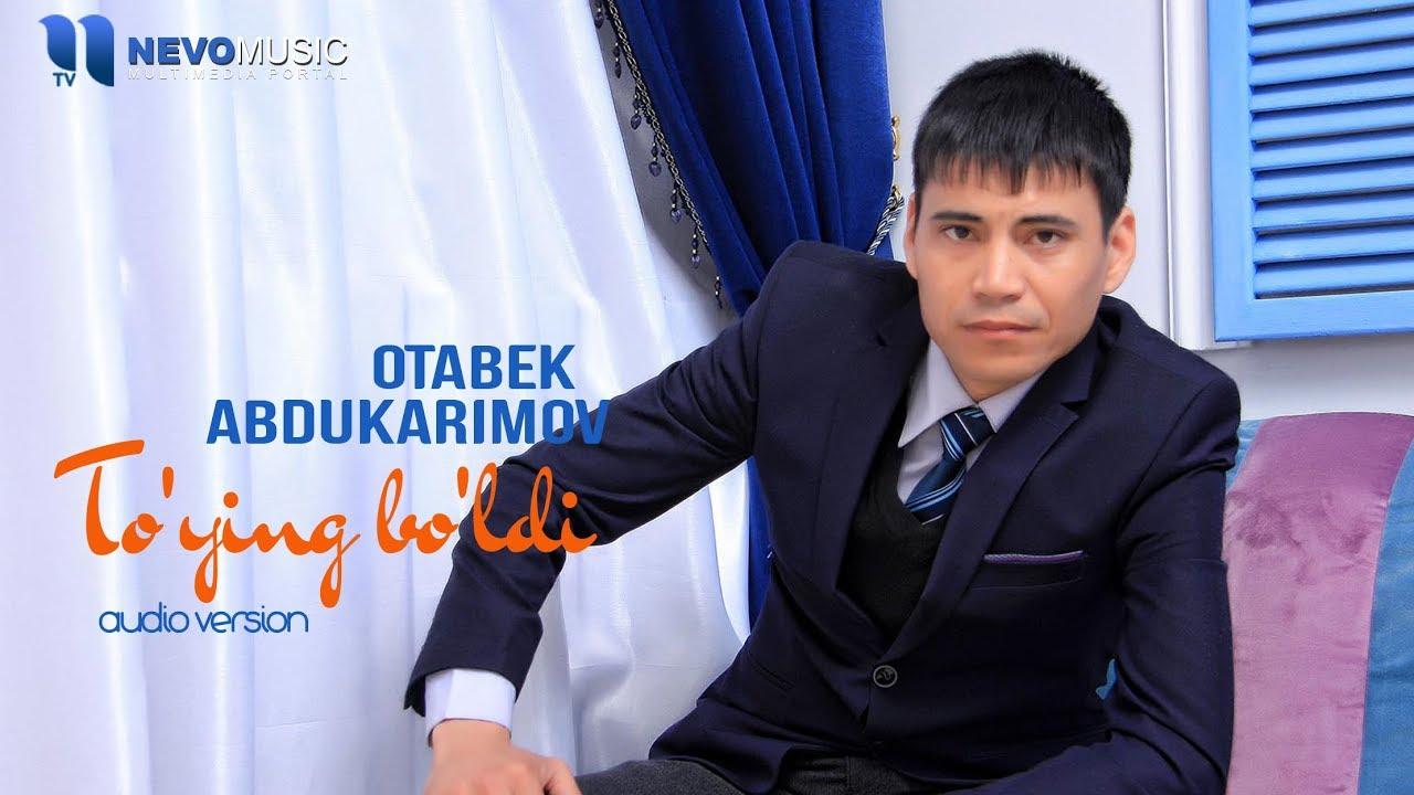 Otabek Abdukarimov - To'ying bo'ldi (audio 2018)