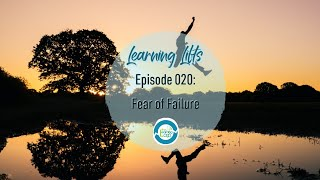 Learning Lifts: Episode 020 – Fear of Failure