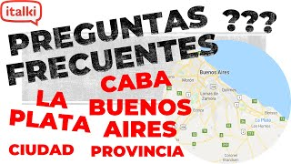 Preguntas Frecuentes: ¿qué Es Buenos Aires? ¿la Plata? ¿caba? ¿ciudades, Provincias?