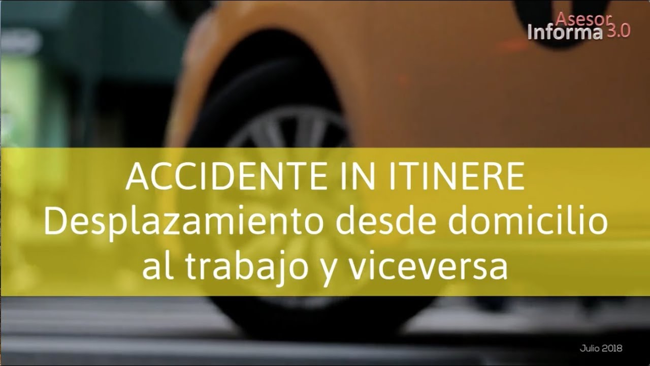 ¿Sabes qué es un Accidente In Itinere?  | Asesor Informa 3.0