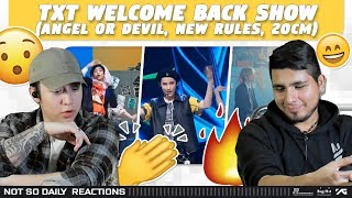 NSD REACT | TXT 'Angel or Devil' & 'New Rules' Live @TOMORROW X TOGETHER Welcome Back Show