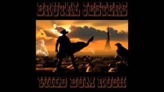 Brutal Jesters - Wild Bum Rush