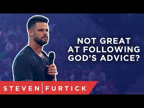Not great at following God's advice? | Pastor Steven Furtick