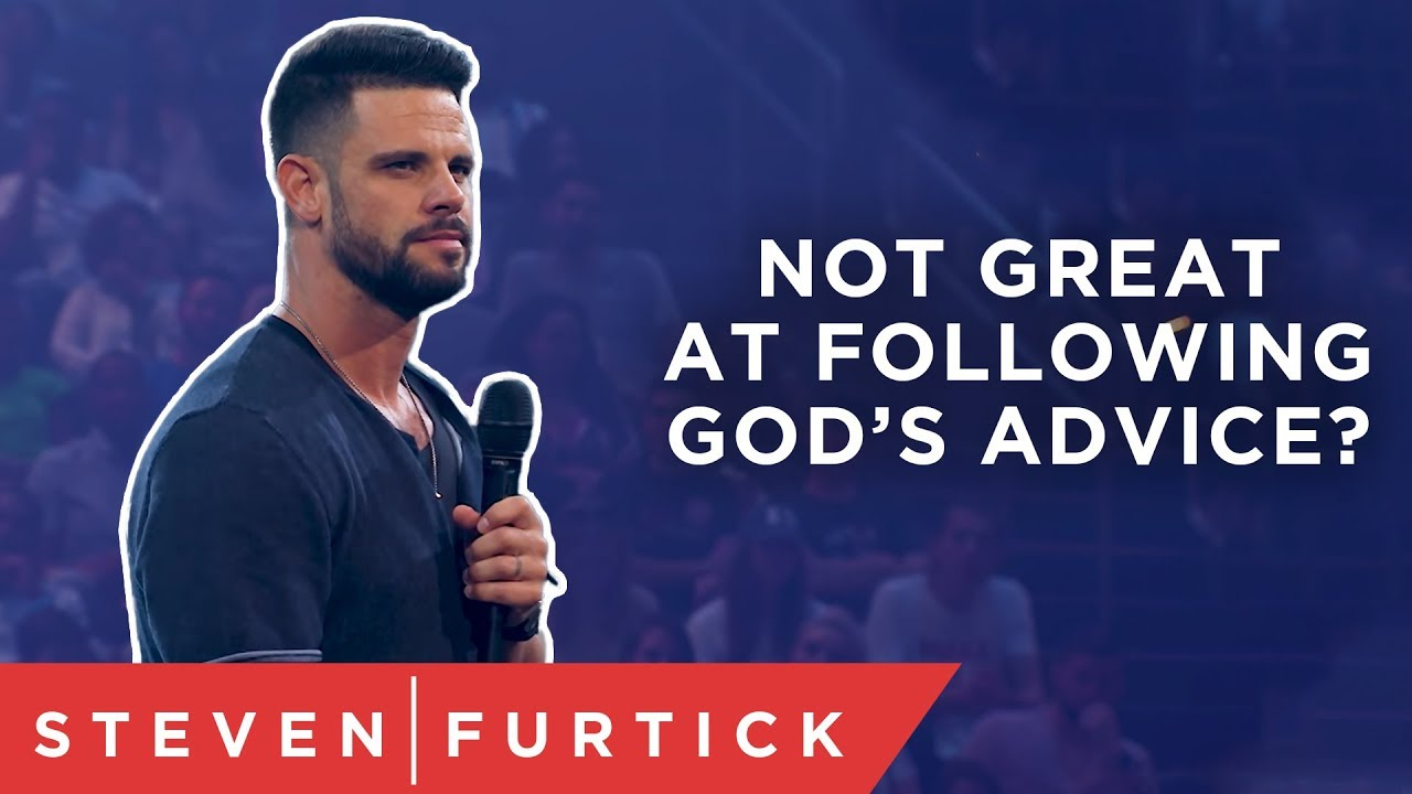 Not great at following God's advice?   Pastor Steven Furtick