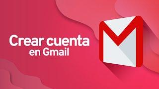 Correo Electrónico: ¿Cómo crear una cuenta de correo en Gmail? thumbnail